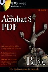 Adobe Acrobat 8 PDF Bible by Ted Padova