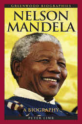 Nelson Mandela: A Biography by Peter Limb