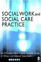 Social Work and Social Care Practice by Ian O'Connor
