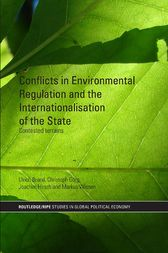 Conflicts in Environmental Regulation and the Internationalisation of the State by Ulrich Brand