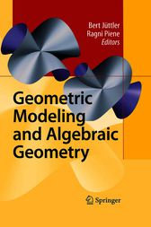 Geometric Modeling and Algebraic Geometry by Bert Jüttler