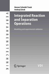 Integrated Reaction and Separation Operations by Henner Schmidt-Traub