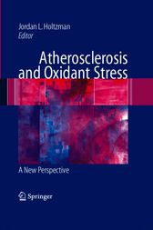 Atherosclerosis and Oxidant Stress by Jordan L. Holtzman