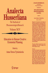Education in Human Creative Existential Planning by Anna-Teresa Tymieniecka