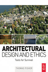 Architectural Design and Ethics by Thomas Fisher