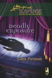 Deadly Exposure by Cara Putman