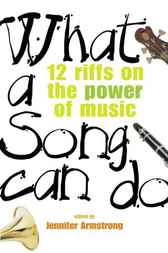 What a Song Can Do by Jennifer Armstrong
