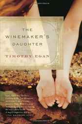 The Winemaker's Daughter by Timothy Egan