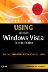 Special Edition Using Microsoft Windows Vista by Robert Cowart