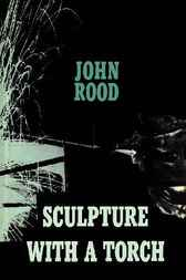 Sculpture with a Torch by John Rood