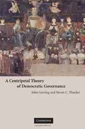 A Centripetal Theory of Democratic Governance by John Gerring