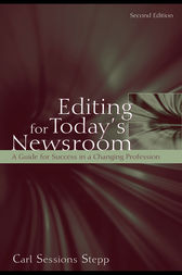 Editing for Today's Newsroom by Carl Sessions Stepp