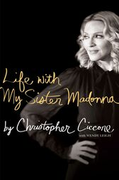 Life with My Sister Madonna by Christopher Ciccone