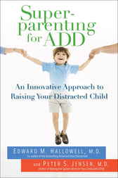 Superparenting for ADD by Edward M. Md Hallowell