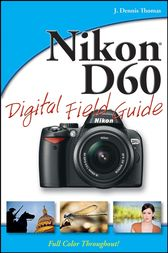 Nikon D60 Digital Field Guide by J. Dennis Thomas