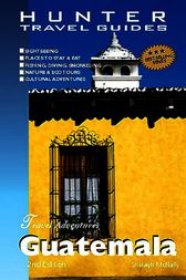 Guatemala Travel Adventures by Shelagh McNally