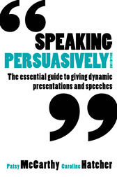 Speaking Persuasively by Patsy McCarthy
