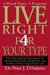 Live Right 4 Your Type by Peter J D'Adamo