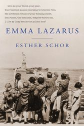 Emma Lazarus by Esther Schor