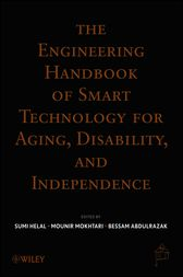 The Engineering Handbook of Smart Technology for Aging, Disability and Independence by Abdelsalam Helal