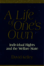 A Life of One's Own by David Kelley