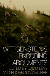 Wittgenstein's Enduring Arguments