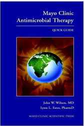 Mayo Clinic Antimicrobial Therapy by John W. Wilson