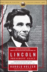 Lincoln President-Elect by Harold Holzer