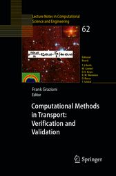 Computational Methods in Transport: Verification and Validation by Frank Graziani