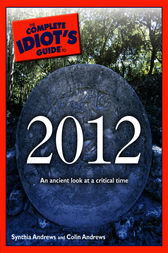 The Complete Idiot's Guide to 2012 by Colin Andrews