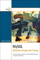 MySQL Database Design and Tuning by Robert D Schneider