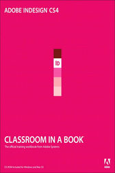 Adobe InDesign CS4 Classroom in a Book by Adobe Creative Team