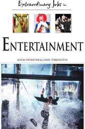 Extraordinary Jobs in Entertainment by Alecia T. Devantier