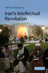 Iran's Intellectual Revolution by Mehran Kamrava