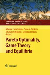 Pareto Optimality, Game Theory and Equilibria by Panos M. Pardalos