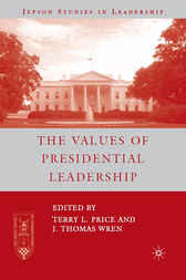 The Values of Presidential Leadership by Terry L. Price