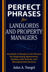 Perfect Phrases for Landlords and Property Managers by John A. Yoegel