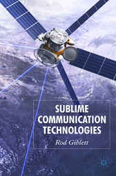 Sublime Communication Technologies by Rod Giblett