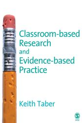 Classroom-based Research and Evidence-based Practice by Keith Taber