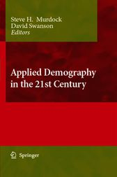 Applied Demography in the 21st Century by Steve H. Murdock