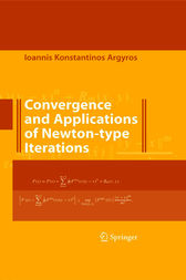 Convergence and Applications of Newton-type Iterations by Ioannis K. Argyros
