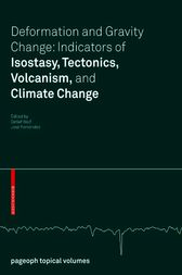 Deformation and Gravity Change: Indicators of Isostasy, Tectonics, Volcanism, and Climate Change by Detlef Wolf