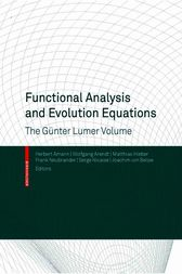 Functional Analysis and Evolution Equations by Frank Neubrander
