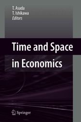 Time and Space in Economics by Toichiro Asada