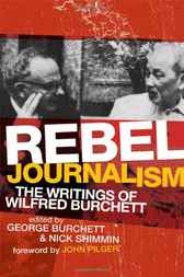 Rebel Journalism by George Burchett