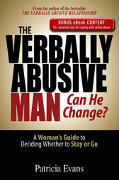 The Verbally Abusive Man, Can He Change? by Patricia Evans