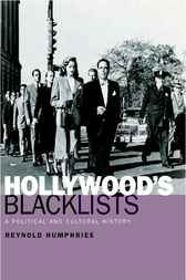 Hollywood's Blacklists by Reynold Humphries