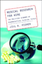 Medical Research for Hire by Jill A. Fisher
