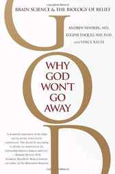 Why God Won't Go Away by Andrew Md Newberg