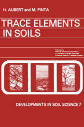 Trace Elements in Soils by H. Aubert
